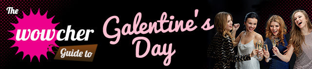 Wowcher-guide-to-galentine's-day
