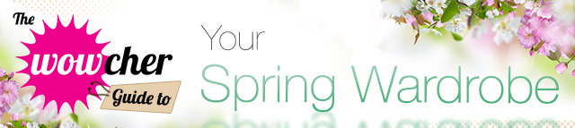 Wowcher-guide-to-your-spring-wardrobe