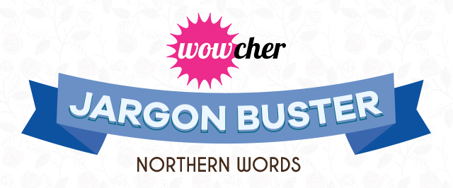jargon-buster-northern-words